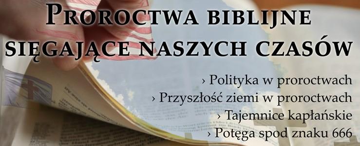 Proroctwa biblijne sięgające naszych czasów